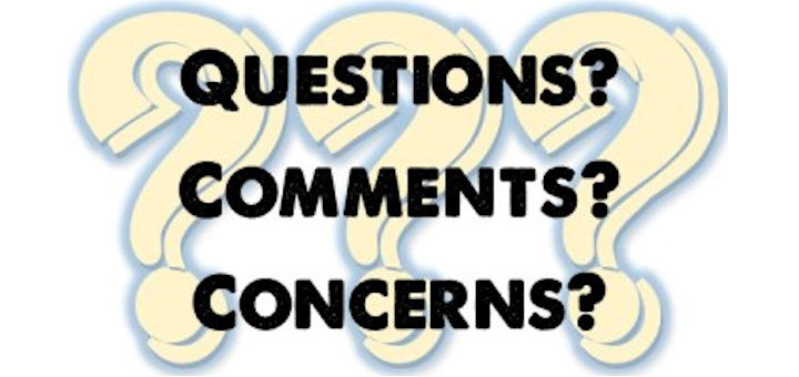 Questions, Comments, and Concerns